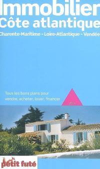 Immobilier Côte atlantique : Charente-Maritime, Loire-Atlantique, Vendée : 2009, tous les bons plans pour vendre, acheter, louer, financer