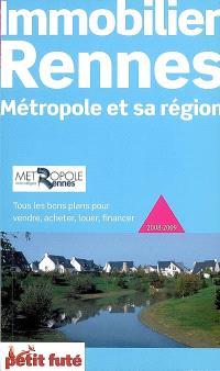 Immobilier Rennes métropole et sa région : 2008-2009 : tous les bons plans pour vendre, acheter, louer, financer