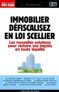 Immobilier, défiscalisez en loi Scellier : les nouvelles solutions pour réduire vos impôts en toute légalité
