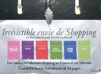 Irrésistible envie de shopping : les meilleures adresses shopping en France et sur Internet