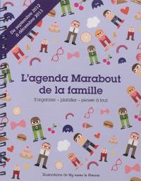 L'agenda Marabout de la famille : s'organiser, planifier, penser à tout : de septembre 2012 à décembre 2013