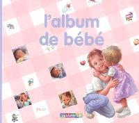 L'album de bébé : d'après les albums de Gilbert Delahaye et Marcel Marlier