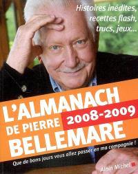L'almanach de Pierre Bellemare : pour que chaque jour soit un bon jour, 2008-2009