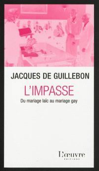 L'impasse : du mariage laïc au mariage gay