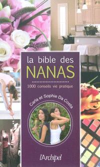 La bible des nanas : 1.000 conseils vie pratique