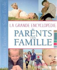 La grande encyclopédie des parents et de la famille