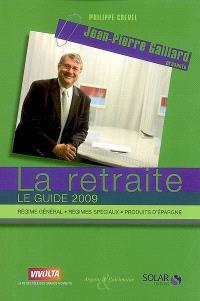 La retraite : le guide 2009