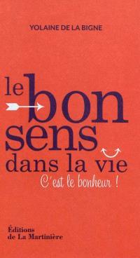 Le bon sens dans la vie : c'est le bonheur !