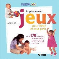 Le guide complet jeux pour bébé et tout-petit