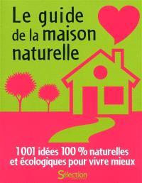 Le guide de la maison naturelle