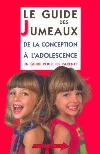 Le guide des jumeaux : de la naissance à l'adolescence : un guide pour les parents