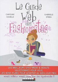 Le guide Web des fashionistas : les meilleurs sites mode & beauté sélectionnés pour vous, les bons plans pour acheter au meilleur prix : vous allez vous sentir so spéciale !