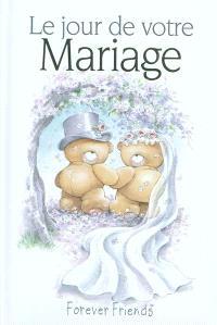 Le jour de votre mariage