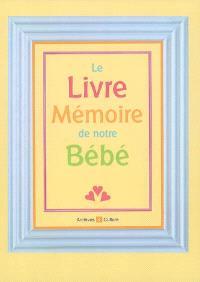 Le livre-mémoire de notre bébé