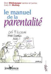 Le manuel de la parentalité : approche systématique pour une parentalité efficace selon l'approche STEP