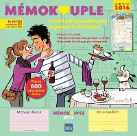 Le mémokouple : l'outil indispensable pour organiser la vie à deux ! : calendrier 2016, septembre 2015 à décembre 2016