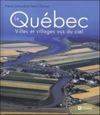 Le Québec  : villes et villages vus du ciel