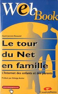 Le tour du Net en famille : l'Internet des enfants et des parents