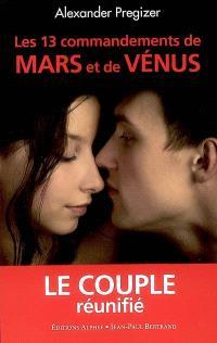 Les 13 commandements de Mars et de Vénus : le couple réunifié