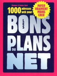 Les bons plans du Net : 1.000 adresses web pour payer vraiment moins cher