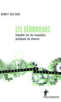 Les démarieurs : enquête sur les nouvelles pratiques du divorce