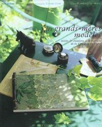 Les grands-mères modèles : loisirs & créations à la manière de la comtesse de Ségur