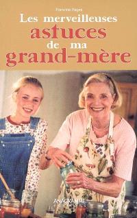 Les merveilleuses astuces de ma grand-mère