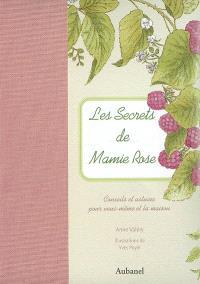 Les secrets de mamie Rose : conseils et astuces pour vous et la maison