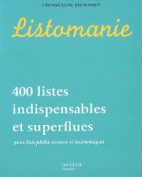 Listomanie : 400 listes indispensables et superflues, pour listophiles curieux et insomniaques