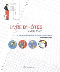 Livre d'hôtes : le mode d'emploi de votre maison = Guest book : your home manual