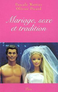 Mariage, sexe et tradition