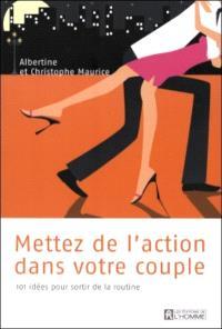 Mettez de l'action dans votre couple  : 101 idées pour sortir de la routine