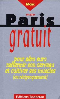 Mon Paris gratuit : pour zéro euro raffermir son cerveau et cultiver ses muscles (ou réciproquement)