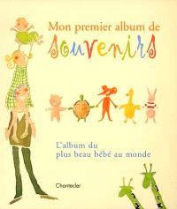 Mon premier album de souvenirs : l'album du plus beau bébé au monde