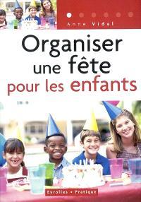 Organiser une fête pour les enfants