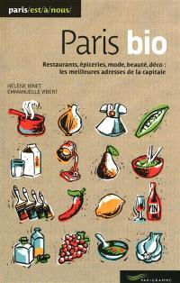 Paris bio : restaurants, épiceries, mode, beauté, déco : les meilleures adresses de la capitale