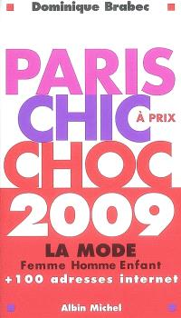 Paris chic à prix choc 2009 : la mode femme, homme, enfant