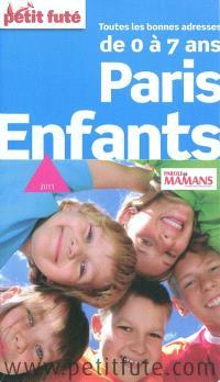 Paris enfants : de 0 à 7 ans, toutes les bonnes adresses : 2011