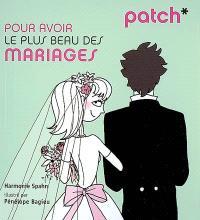 Patch pour avoir le plus beau des mariages