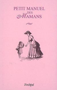 Petit manuel des mamans