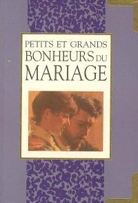 Petits et grands bonheurs du mariage : un livre-cadeau Helen Exley