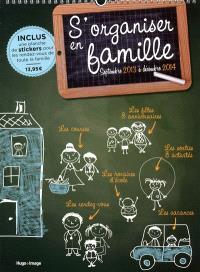 S'organiser en famille : septembre 2013 à décembre 2014