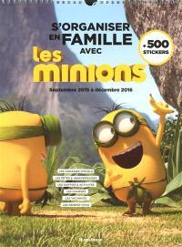S'organiser en famille avec les Minions : septembre 2015 à décembre 2016