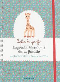 Sophie la girafe : l'agenda Marabout de la famille : septembre 2013-décembre 2014