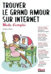 Trouver le grand amour sur Internet : mode d'emploi