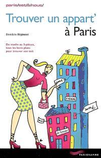 Trouver un appart' à Paris : du studio au 5-pièces, tous les bons plans pour trouver son toit
