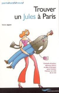 Trouver un jules à Paris : conseils d'amies, adresses futées et plan d'attaque pour trouver l'amour au coin de la rue