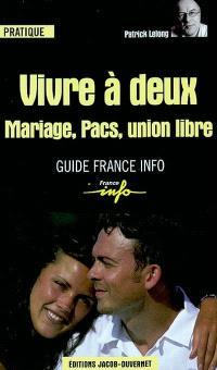 Vivre à deux : mariage, Pacs, union libre