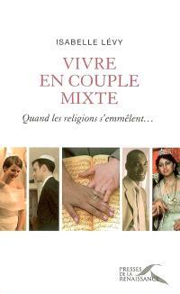 Vivre en couple mixte : quand les religions s'emmêlent...