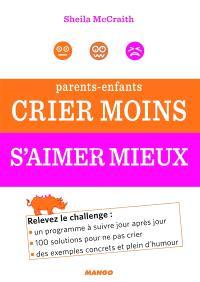 Parents-enfants : crier moins, s'aimer mieux